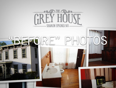 The Grey House: Before Photos